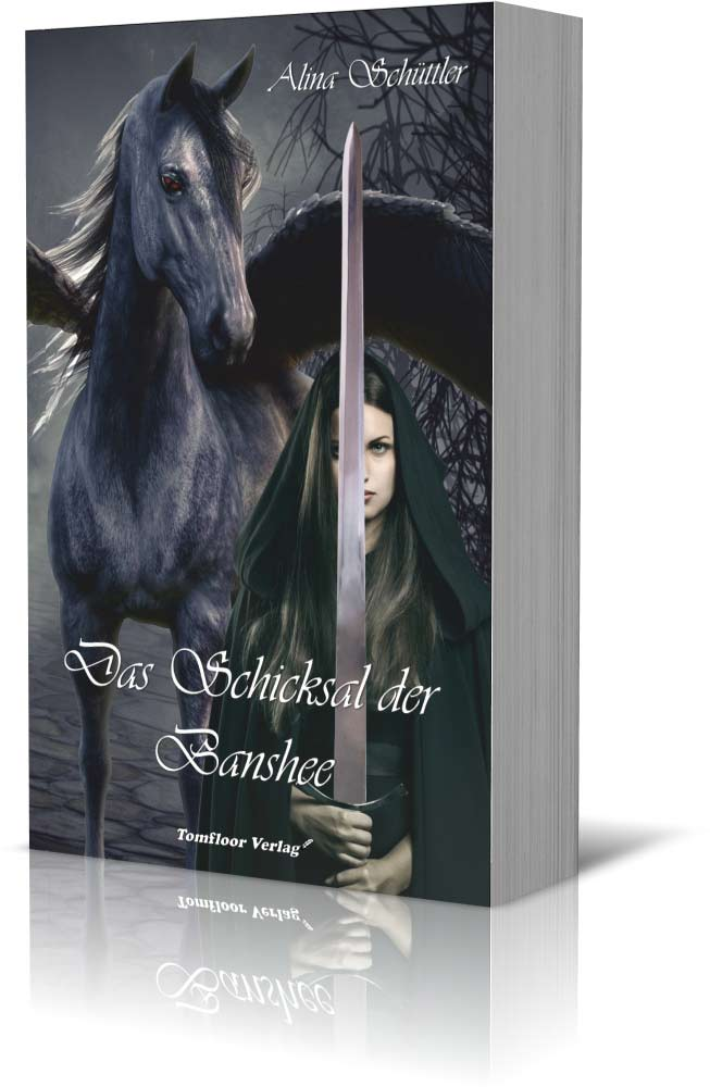Das Schicksal der Banshee - Alina Schüttler - Tomfloor Verlag