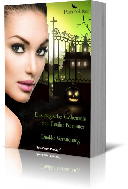 Das magische Geheimnis der Familie Berauer - Paula Böhlmann - Tomfloor Verlag